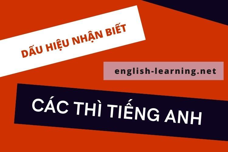 Dấu hiệu nhận biết các thì Tiếng Anh